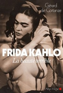 Frida Kahlo 1938 . Julien Levy – couverture du livre de poche Frida Kahlo, la beauté terrible de Gérard de Cortanze